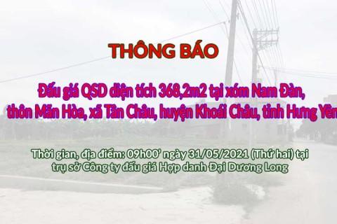 Thông báo đấu giá QSD đất tại xóm Nam Đàn, thôn Mãn Hòa, xã Tân Châu, huyện Khoái Châu, tỉnh Hưng Yên