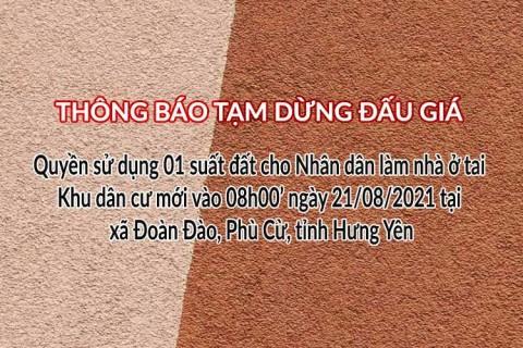 Tạm dừng Đấu giá QSD 01 suất đất ngày 21/08/2021 tại xã Đoàn Đào, Phù Cừ, tỉnh Hưng Yên