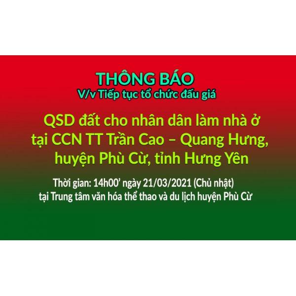 Tiếp tục tổ chức đấu giá QSD đất ngày 21-03-2021 Trần Cao Quang Hưng - Huyện Phù Cừ