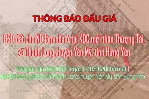 Đấu giá QSD 40 suất đất ngày 10/10/2021 tại hội trường UBND xã Thanh Long, H.Yên Mỹ, tỉnh Hưng Yên