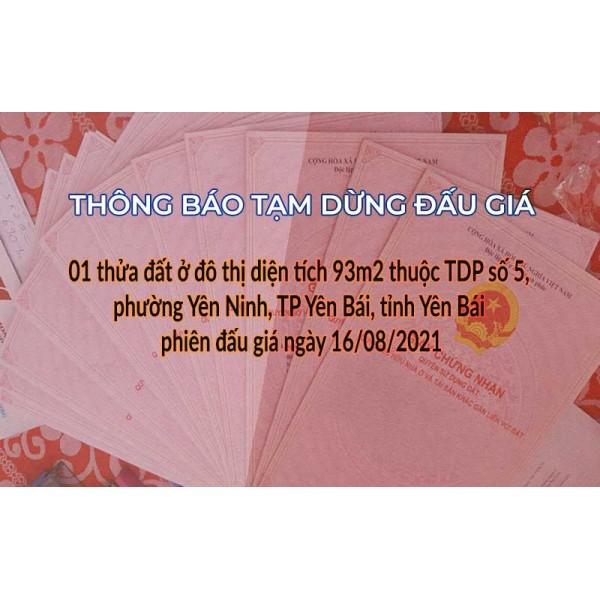 Tạm dừng Đấu giá QSD 01 suất đất ngày 16/08/2021 tại Tp Yên Bái