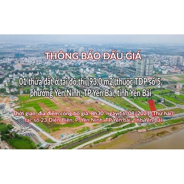 Đấu giá QSD 01 thửa đất tại Tp Yên Bái ngày 16/08/2021