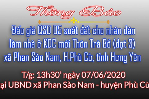 Thông báo Đấu giá tài sản ngày 07.06.2020 thôn Trà Bồ - Phan Sào Nam - huyện Phù Cừ