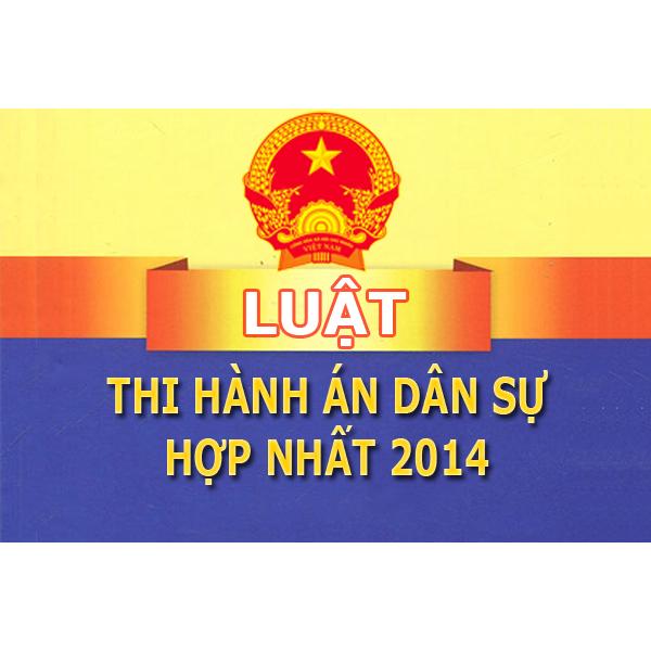 Luật Thi hành án dân sự hợp nhất 2014