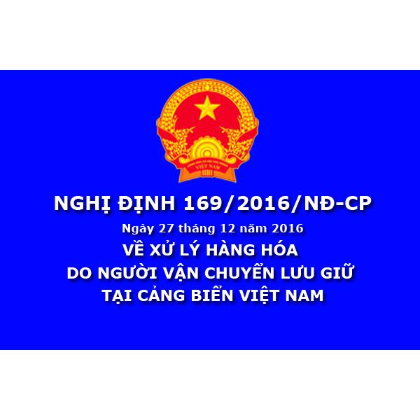 Nghị định 169.2016.NĐ-CP về xử lý hàng hóa do người vận chuyển lưu giữ tại cảng biển Việt Nam