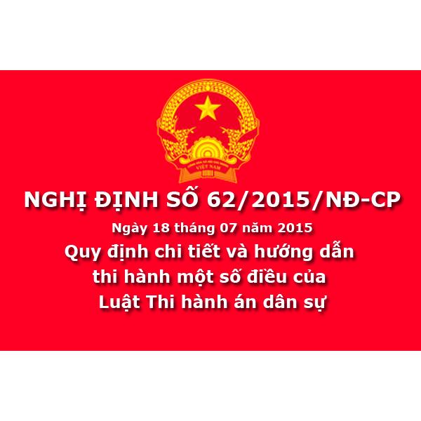 Nghị định 62.2015.NĐ-CP hướng dẫn Luật Thi hành án dân sự