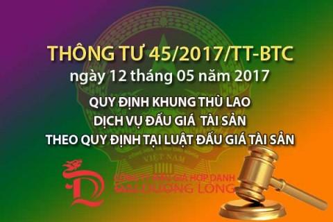 Thông tư 45/2017/TT-BTC quy định khung thù lao dịch vụ đấu giá tài sản